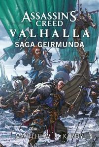 Assassin's Creed. Valhalla. Saga Geirmunda - Matthew J. Kirby