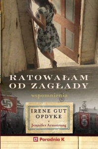 Ratowałam od zagłady  - Irene Gut - Opdyke