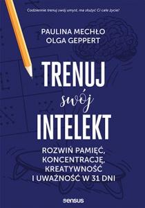 Trenuj swój intelekt - Paulina Mechło,  Olga Geppert