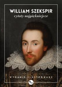 William Szekspir. Cytaty najpiękniejsze - William Szekspir