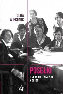 Posełki. Osiem pierwszych kobiet - Olga Wiechnik