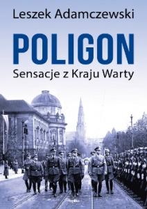 Poligon. Sensacje z Kraju Warty - Leszek Adamczewski