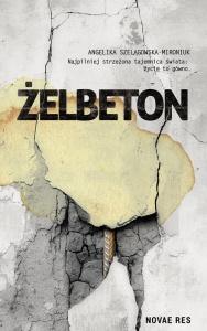 Żelbeton - Angelika Szelągowska-Mironiuk
