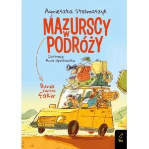 Mazurscy w podróży. Bunia kontra fakir - Agnieszka Stelmaszyk