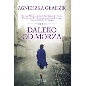 Daleko od morza - Agnieszka Gładzik