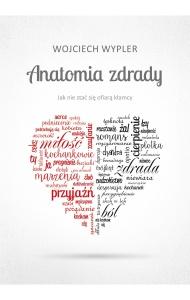 Anatomia zdrady - Wojciech Wypler