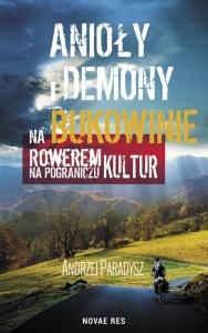Anioły i demony na Bukowinie. Rowerem na pograniczu kultur -  Andrzej Paradysz