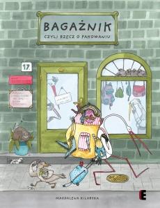 Bagażnik, czyli rzecz o pakowaniu -  Magdalena Kilarska