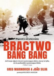 Bractwo Bang Bang. Migawki z ukrytej wojny - Greg Marinovich João Silva
