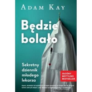 Będzie bolało - Adam Kay