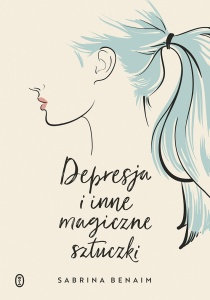 Depresja i inne magiczne sztuczki  - Sabrina Benaim