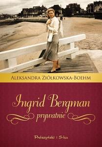 Ingrid Bergman prywatnie - Aleksandra Ziółkowska-Boehm