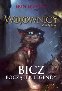 Bicz. Początek legendy. - Erin Hunter,  Dan Jolley,  Bettina M. Kurkoski