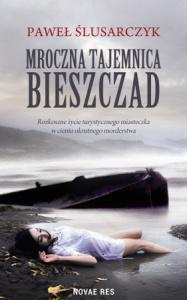 Mroczna tajemnica Bieszczad - Paweł Ślusarczyk
