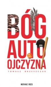 Bóg auto ojczyzna - Tomasz Brzeszczak