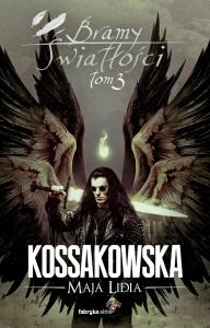 Bramy Światłości t.3 - Maja Lidia Kossakowska