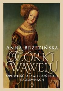 Córki Wawelu  - Anna Brzezińska