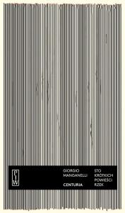 Centuria. Sto krótkich powieści rzek - Giorgio Manganelli