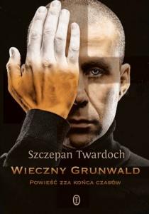 Wieczny Grunwald - Szczepan Twardoch