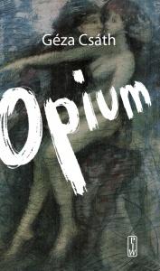 Opium - Géza Csáth