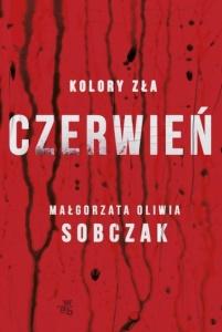 Kolory zła. Czerwień - Małgorzata Oliwia Sobczak
