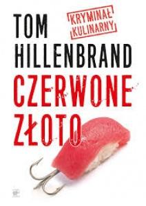 Czerwone złoto - Tom Hillenbrand