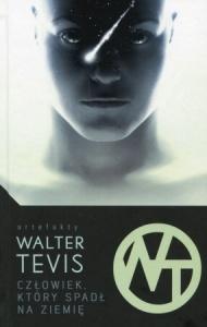 Człowiek który spadł na ziemię - Walter Tevis