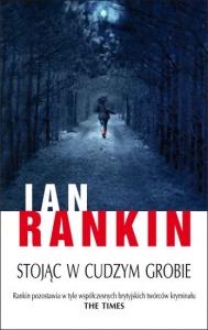 Stojąc w cudzym grobie - Ian Rankin