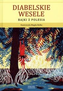 Diabelskie Wesele. Bajki z Polesia - Aleksander Barszczewski