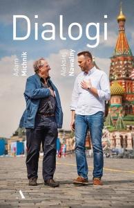 Dialogi - Adam Michnik,  Aleksiej Nawalny