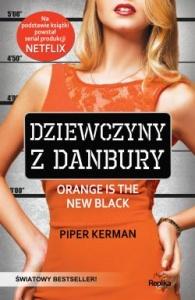 Dziewczyny z Danbury - Piper Kerman