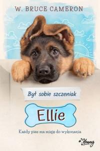 Był sobie szczeniak: Ellie - Cameron W. Bruce