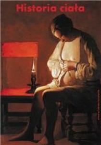 Historia ciała. Tom I. Od Renesansu do Oświecenia - Praca zbiorowa