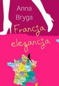 Francja-elegancja - Anna Bryga