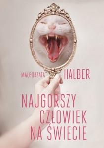 Najgorszy człowiek na świecie - Małgorza Halber