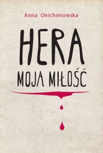 Hera moja miłość - Anna Onichimowska