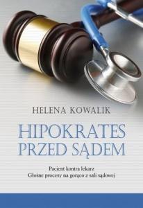 Hipokrates przed sądem - Helena Kowalik