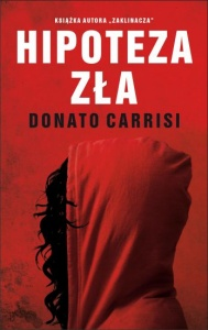 Hipoteza zła - Donato Carrisi