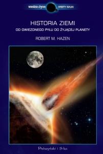 Historia Ziemi. Od gwiezdnego pyłu do żyjącej planety - Robert M. Hazen