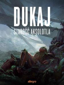 Starość aksolotla - Jacek Dukaj