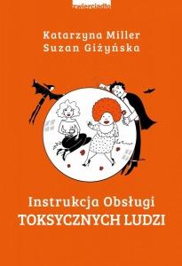 Instrukcja obsługi toksycznych ludzi - Katarzyna Miller,  Suzan Giżyńska