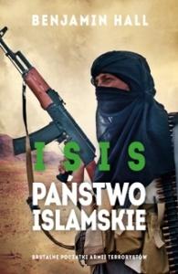 ISIS. Państwo Islamskie. Brutalne początki armii terrorystów - Benjamin Hall