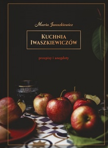 Kuchnia Iwaszkiewiczów - Maria Iwaszkiewicz