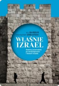 Właśnie Izrael. Gadany przewodnik po Izraelu - Eli Barbur,  Krzysztof Urbański