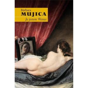 Ja jestem Wenus - Barbara Mujica