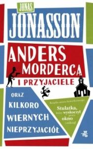 Anders Morderca i przyjaciele (oraz kilkoro wiernych nieprzyjaciół) - Jonas Jonasson