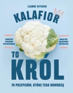 Kalafior to król - Leanne Kitchen