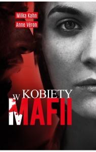 Kobiety w mafii - Milka Kahn,  Anne Veron