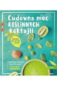Cudowna moc roślinnych koktajli - Magdalena Olszewska,  Tomasz Olszewski