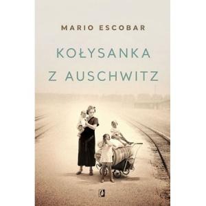 Kołysanka z Auschwitz - Mario Escobar